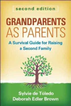 Grandparents as Parents: A Survival Guide for Raising a Second Family (Paperback)