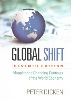 Global Shift: Mapping the Changing Contours of the World Economy (Paperback)