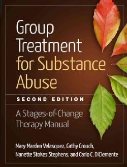 Group Treatment for Substance Abuse: A Stages-of-Change Therapy Manual (Paperback)