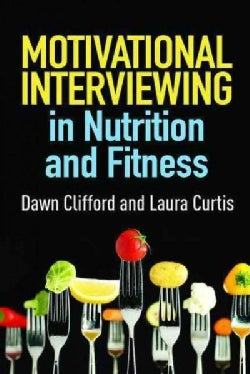 Motivational Interviewing in Nutrition and Fitness (Paperback)