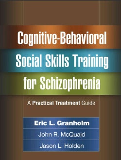 Cognitive-Behavioral Social Skills Training for Schizophrenia: A Practical Treatment Guide (Paperback)