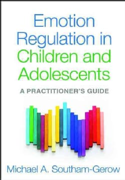 Emotion Regulation in Children and Adolescents: A Practitioner's Guide (Paperback)