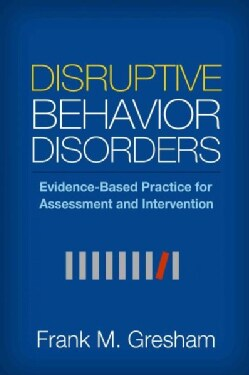 Disruptive Behavior Disorders: Evidence-Based Practice for Assessment and Intervention (Paperback)