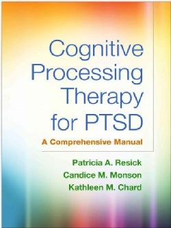 Cognitive Processing Therapy for Ptsd: A Comprehensive Manual (Paperback)