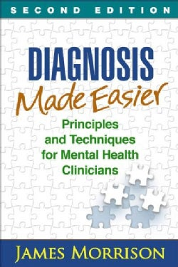 Diagnosis Made Easier: Principles and Techniques for Mental Health Clinicians (Paperback)