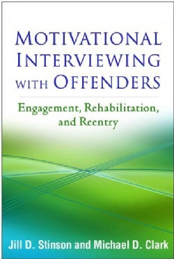 Motivational Interviewing With Offenders: Engagement, Rehabilitation, and Reentry (Hardcover)