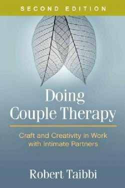 Doing Couple Therapy: Craft and Creativity in Work with Intimate Partners (Paperback)
