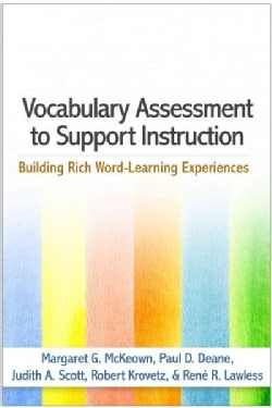 Vocabulary Assessment to Support Instruction: Building Rich Word-learning Experiences (Hardcover)
