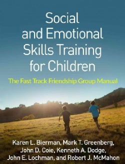Social and Emotional Skills Training for Children: The Fast Track Friendship Group Manual (Paperback)
