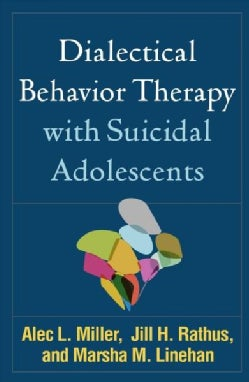Dialectical Behavior Therapy with Suicidal Adolescents (Paperback)