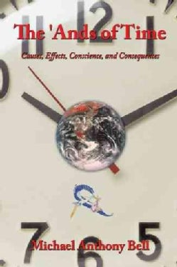 The 'ands of Time: Causes, Effects, Conscience, and Consequences (Paperback)