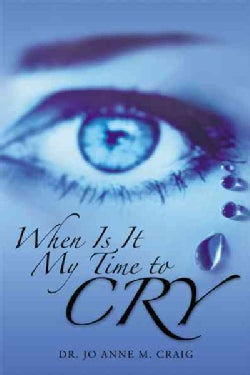 When Is It My Time to Cry (Paperback)
