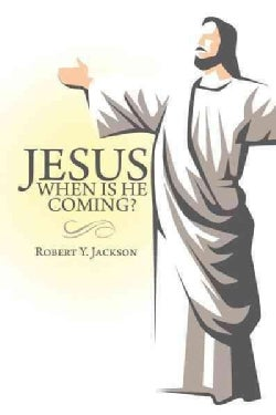 Jesus - When Is He Coming? (Hardcover)