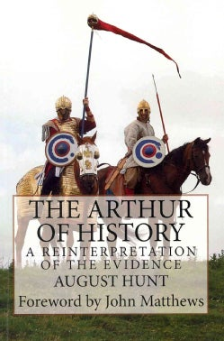The Arthur of History: A Reinterpretation of the Evidence (Paperback)