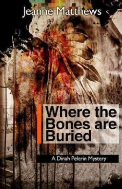 Where the Bones Are Buried (Paperback)