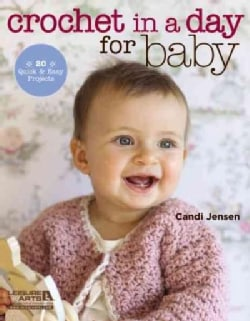 Crochet in a Day for Baby: 20 Quick & Easy Projects (Paperback)