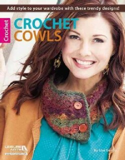 Crochet Cowls: 10 Designs for Every Neck (Paperback)