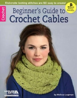 Beginner's Guide to Crochet Cables (Paperback)