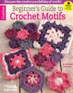 Beginner's Guide to Crochet Motifs (Paperback)