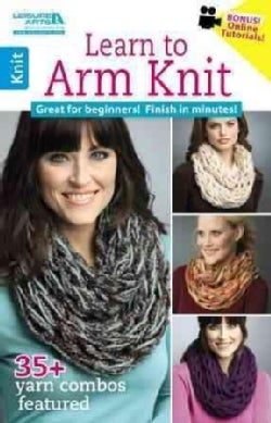 Learn to Arm Knit (Paperback)