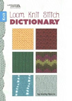 Loom, Knit, Stitch Dictionary (Paperback)