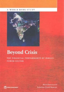 Beyond Crisis: The Financial Performance of India's Power Sector (Paperback)