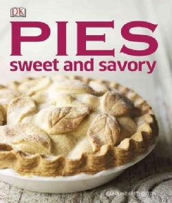 Pies: Sweet and Savory (Hardcover)