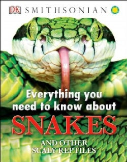 Everything You Need to Know About Snakes: And Other Scaly Reptiles (Hardcover)