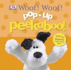 Woof! Woof! Pop-up Peekaboo! (Board book)
