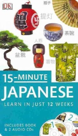 15-Minute Japanese: Learn in Just 12 Weeks