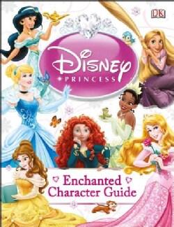 Disney Princess Enchanted Character Guide (Hardcover)