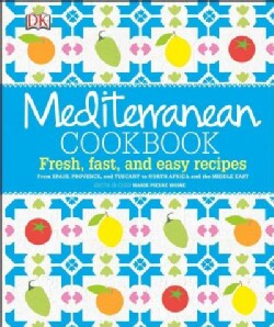 Mediterranean Cookbook: Fresh, Fast, and Easy Recipes (Hardcover)