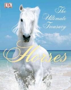 Horses: The Ultimate Treasury (Paperback)