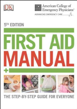 First Aid Manual: The Step by Step Guide for Everyone (Paperback)