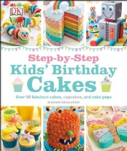 Step-by-Step Kids' Birthday Cakes (Hardcover)