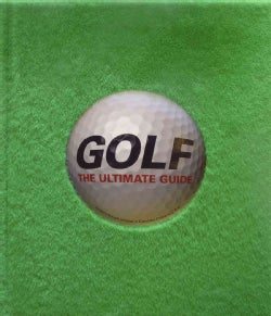 Golf: The Ultimate Guide (Hardcover)