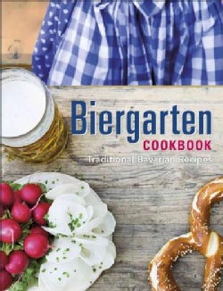 Biergarten Cookbook: Traditional Bavarian Recipes (Hardcover)