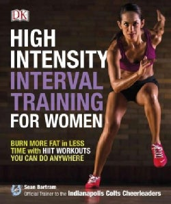 High Intensity Interval Training for Women: Burn More Fat in Less Time With Hiit Workouts You Can Do Anywhere (Paperback)