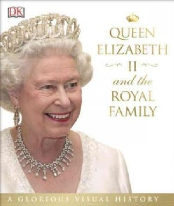 Queen Elizabeth II and the Royal Family (Hardcover)