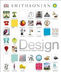 Design: The Definitive Visual History (Hardcover)