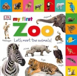 My First Zoo: Let's Meet the Animals! (Board book)