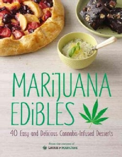 Marijuana Edibles: 40 Easy and Delicious Cannabis-Infused Desserts (Hardcover)
