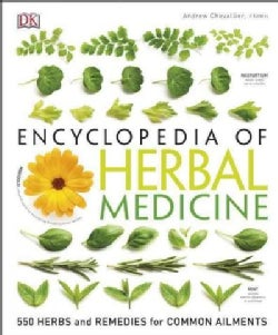 Encyclopedia of Herbal Medicine: 550 Herbs and Remedies for Common Ailments (Hardcover)