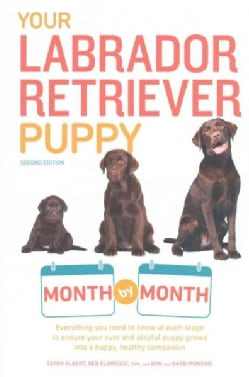 Your Labrador Retriever Puppy Month by Month (Paperback)