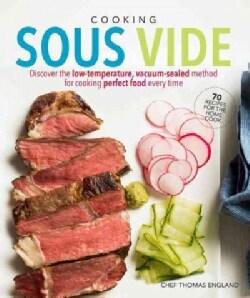Cooking Sous Vide: Richer Flavors, Bolder Colors, Better Nutrition (Paperback)
