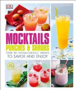 Mocktails, Punches, and Shrubs: Over 80 Nonalcoholic Drinks to Savor and Enjoy (Hardcover)