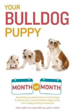 Your Bulldog Puppy Month by Month (Paperback)