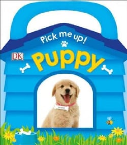 Pick Me Up! Puppy (Board book)