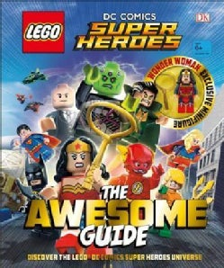 Lego DC Comics Super Heroes: The Awesome Guide