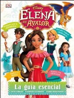 Disney Elena De Avalor: La Guia Esencial (Hardcover)